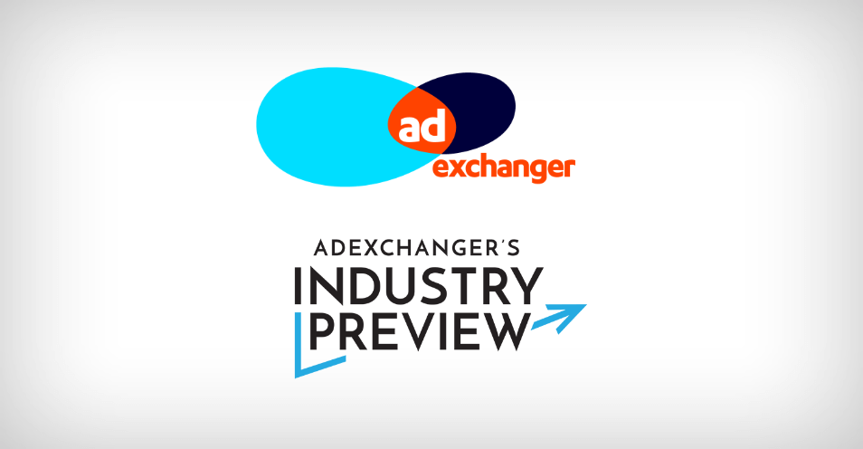 New Website - In the News - Industry Preview:AdExchanger