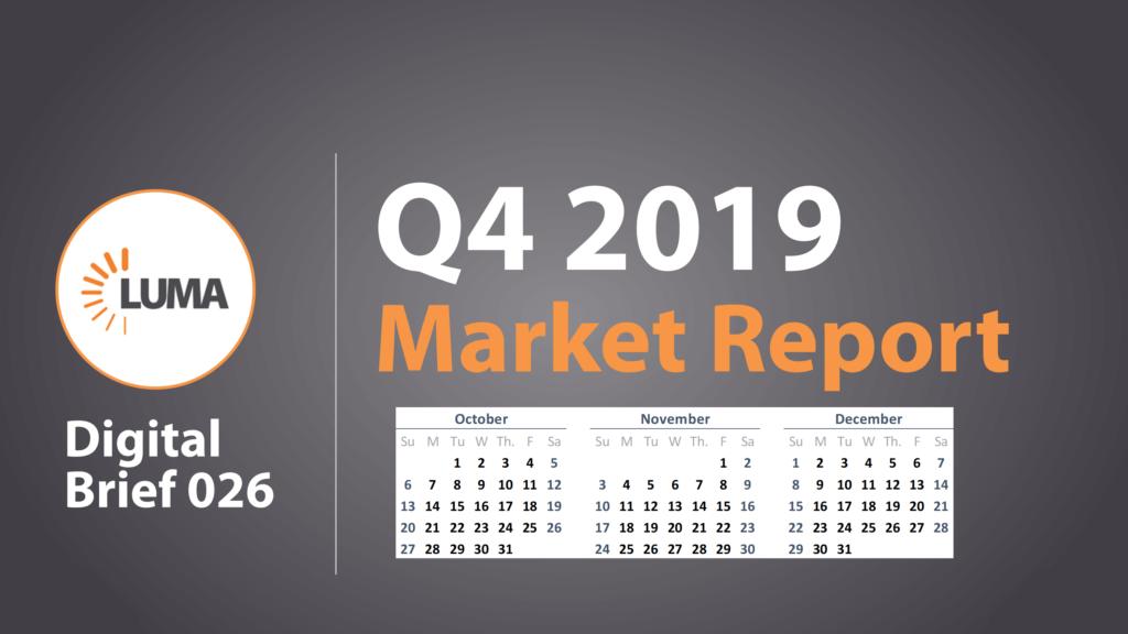 LUMA's Q4 2019 Market Report